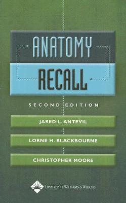 Anatomy Recall By Antevil, Jared L., M.D. (EDT)/ Blackbourne, Lorne H. (EDT)