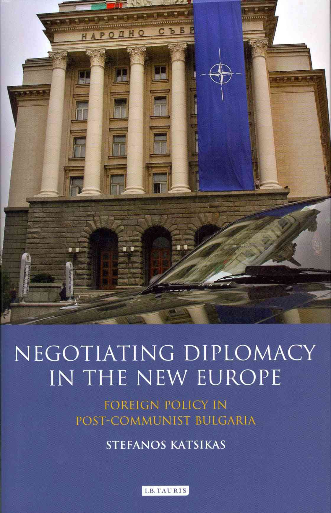 Negotiating Diplomacy in the New Europe By Katsikas, Stefanos