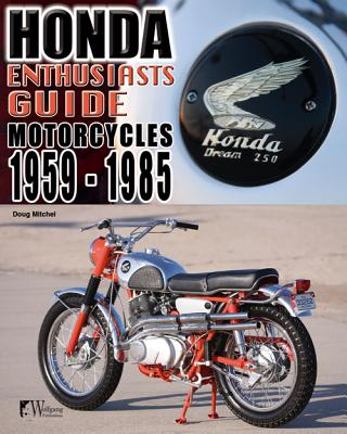 Enthusiasts Guide - Honda Motorcycles 1959-1985 By Mitchel, Doug